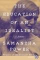 THE EDUCATION OF AN IDEALIST A MEMOIR