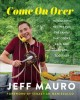 COME ON OVER : 111 FANTASTIC RECIPES FOR THE FAMILY THAT COOKS, EATS, AND LAUGHS TOGETHER