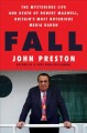 FALL : THE MYSTERIOUS LIFE AND DEATH OF ROBERT MAXWELL, BRITAIN