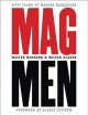 MAG MEN : FIFTY YEARS OF MAKING MAGAZINES
