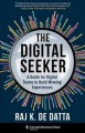 THE DIGITAL SEEKER : A GUIDE FOR DIGITAL TEAMS TO BUILD WINNING EXPERIENCES