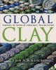 GLOBAL CLAY : THEMES IN WORLD CERAMIC TRADITIONS
