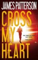 Cross My Heart by James Patterson