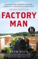 Factory Man: How One Furniture Maker Battled Offshoring, Stayed Local-and Helped Save an American Town by Beth Macy