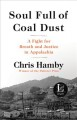 SOUL FULL OF COAL DUST :  A FIGHT FOR BREATH AND JUSTICE IN APPALACHIA