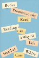 BOOKS PROMISCUOUSLY READ : READING AS A WAY OF LIFE