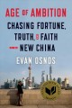 Age of Ambition: Chasing Fortune, Truth and Faith in the New China by Evan Osnos