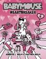 BABYMOUSE : HEARTBREAKER