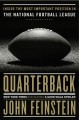 QUARTERBACK : INSIDE THE MOST IMPORTANT POSITION IN THE NATIONAL FOOTBALL LEAGUE