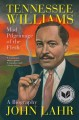 Tennessee Williams: A Mad Pilgrimage of the Flesh by John Lahr