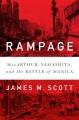 RAMPAGE : MACARTHUR, YAMASHITA, AND THE BATTLE OF MANILA