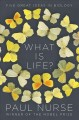 WHAT IS LIFE? : FIVE GREAT IDEAS IN BIOLOGY