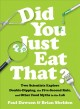 DID YOU JUST EAT THAT? : TWO SCIENTISTS EXPLORE DOUBLE-DIPPING, THE FIVE-SECOND RULE, AND OTHER FOOD MYTHS IN THE LAB