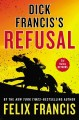 Dick Francis's Refusal by Felix Francis