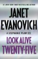 LOOK ALIVE TWENTY-FIVE : A STEPHANIE PLUM NOVEL