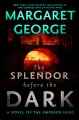 THE SPLENDOR BEFORE THE DARK : A NOVEL OF THE EMPEROR NERO