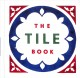 THE TILE BOOK : HISTORY, PATTERN, DESIGN