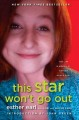 This Star Won't Go Out: the Life and Words of Esther Grace Earl by Esther Earl with Lori and Wayne Earl