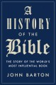 A HISTORY OF THE BIBLE : THE STORY OF THE WORLD