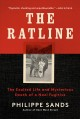THE RATLINE : THE EXALTED LIFE AND MYSTERIOUS DEATH OF A NAZI FUGITIVE