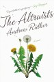 THE ALTRUISTS : A NOVEL