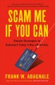 SCAM ME IF YOU CAN : SIMPLE STRATEGIES TO OUTSMART TODAY