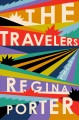 THE TRAVELERS : A NOVEL