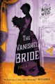 THE VANISHED BRIDE : A BRONTë SISTERS MYSTERY