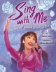 SING WITH ME : THE STORY OF SELENA QUINTANILLA