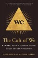 THE CULT OF WE : WEWORK, ADAM NEUMANN, AND THE GREAT STARTUP DELUSION