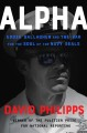 ALPHA : EDDIE GALLAGHER AND THE WAR FOR THE SOUL OF THE NAVY SEALS