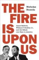 THE FIRE IS UPON US : JAMES BALDWIN, WILLIAM F  BUCKLEY JR , AND THE DEBATE OVER RACE IN AMERICA