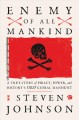 ENEMY OF ALL MANKIND : A TRUE STORY OF PIRACY, POWER, AND HISTORY