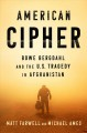 AMERICAN CIPHER : BOWE BERGDAHL AND THE U S  TRAGEDY IN AFGHANISTAN