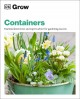 CONTAINERS : ESSENTIAL KNOW-HOW AND EXPERT ADVICE FOR GARDENING SUCCESS
