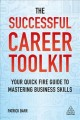 THE SUCCESSFUL CAREER TOOLKIT : YOUR QUICK-FIRE GUIDE TO MASTERING BUSINESS SKILLS