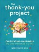 THE THANK-YOU PROJECT : CULTIVATING HAPPINESS ONE LETTER OF GRATITUDE AT A TIME