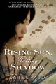 Rising Sun Falling Shadow by Dan Kalla
