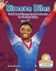 SIMONE BILES : GOLD MEDAL GYMNAST AND ADVOCATE FOR HEALTHY LIVING