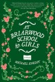 AT BRIARWOOD SCHOOL FOR GIRLS : A NOVEL