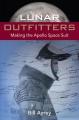 LUNAR OUTFITTERS : MAKING THE APOLLO SPACE SUIT