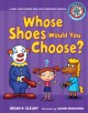 WHOSE SHOES WOULD YOU CHOOSE? : A LONG VOWEL SOUNDS BOOK WITH CONSONANT DIGRAPHS