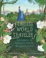 FEARLESS WORLD TRAVELER : ADVENTURES OF MARIANNE NORTH, BOTANICAL ARTIST