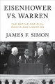 EISENHOWER VS  WARREN : THE BATTLE FOR CIVIL RIGHTS AND LIBERTIES