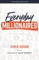 EVERYDAY MILLIONAIRES : HOW ORDINARY PEOPLE BUILT EXTRAORDINARY WEALTH-- AND HOW YOU CAN TOO