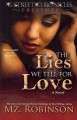 The Lies We Tell for Love by Mz. Robinson