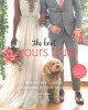 THE KNOT YOURS TRULY : INSPIRATION AND IDEAS TO PERSONALIZE YOUR WEDDING