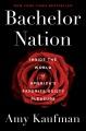 BACHELOR NATION : INSIDE THE WORLD OF AMERICA
