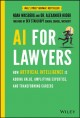 AI FOR LAWYERS : HOW ARTIFICIAL INTELLIGENCE IS ADDING VALUE, AMPLIFYING EXPERTISE, AND TRANSFORMING CAREERS