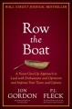 ROW THE BOAT : A NEVER-GIVE-UP APPROACH TO LEAD WITH ENTHUSIASM AND OPTIMISM TO IMPROVE YOUR TEAM AND CULTURE